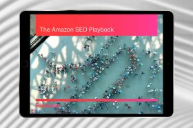 The Amazon SEO Playbook: How to Improve Organic Rankings and Drive Conversions